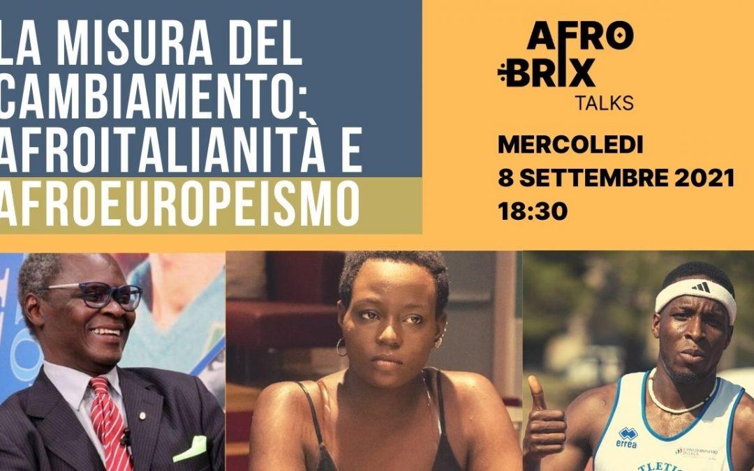LA MISURA DEL CAMBIAMENTO: afroitalianità e afroeuropeismo.